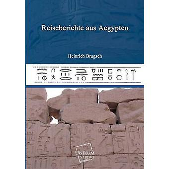 Reiseberichte Aus Aegypten door Brugsch & Heinrich