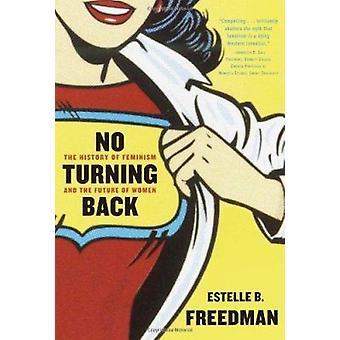 No Turning Back - The History of Feminism and the Future of Women Book