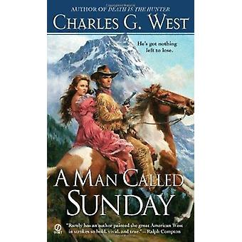 A Man Called Sunday by Charles G West - 9780451237163 Book