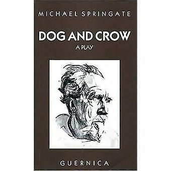 Dog and Crow by Michael Springate - 9780920717189 Book
