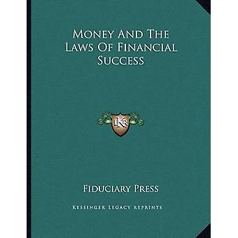 Money and the Laws of Financial Success by Fiduciary Press - 97811630