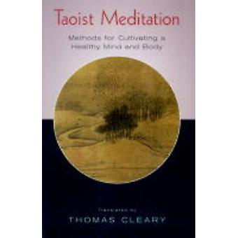 Taoist Meditation - Methods for Cultivating a Healthy Mind and Body by