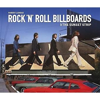 Rock 'N 'Roll Billboards of the Sunset Strip by Robert Landau - 97816