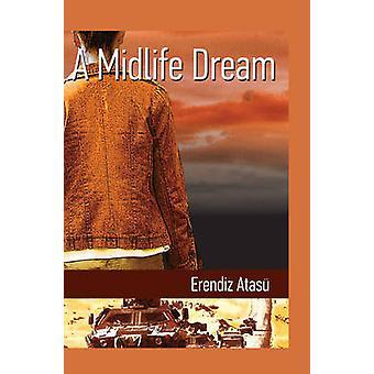 A Midlife Dream by Erendiz Atasu - 9781840597684 Book