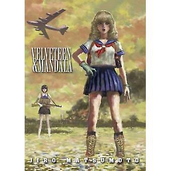 Velveteen and Mandala by Jiro Matsumoto - 9781935654308 Book