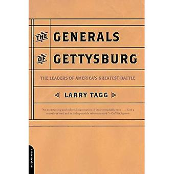 The Generals of Gettysburg: An Appraisal of the Leaders of America's Greatest Battle