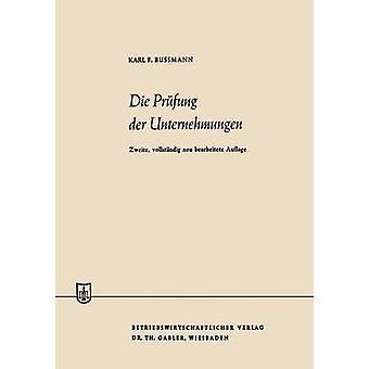 Die Prfung der Unternehmungen av Bussmann & Karl Ferdinand