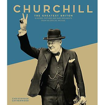 Churchill The Greatest Briton by Christopher Catherwood