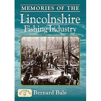 Memories of the Lincolnshire Fishing Industry by Bernard Bale