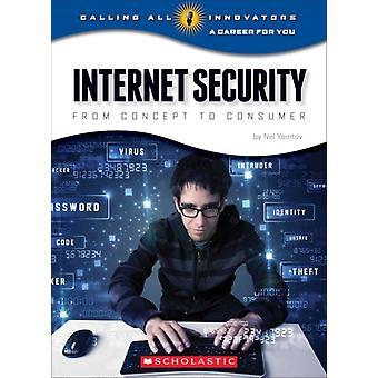 Internet Security från idé till konsument av Nelson Yomtov
