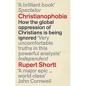Christianophobie - une foi attaqué par Rupert Shortt - 97818460427