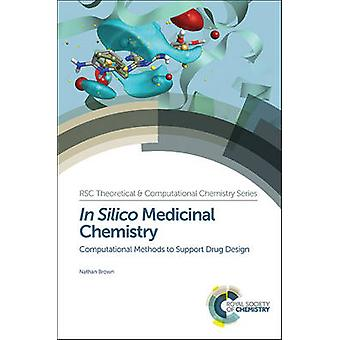 In Silico Medicinal Chemistry by Nathan Brown