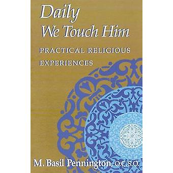 Daily We Touch Him by Pennington & M. Basil