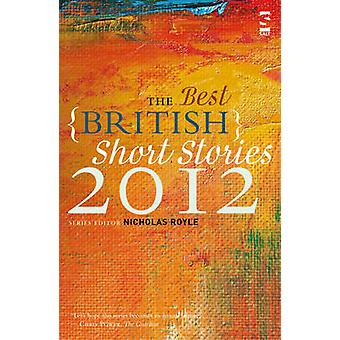 The Best British Short Stories 2012 by Royle & Nicholas