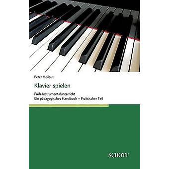 Klavier spielen by Heilbut & Peter
