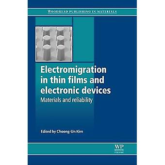 Electromigration in Thin Films and Electronic Devices Materials and Reliability by Kim & ChoongUn