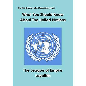 What you should know about the United Nations by The League of Empire Loyalists