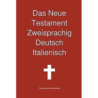 Das Neue Testament Zweisprachig Deutsch  Italienisch by Transcripture International
