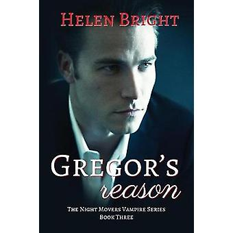 Gregors Reason The Night Movers Vampire Series Book Three by Bright & Helen