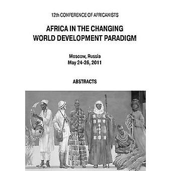 Africa in the Changing World Development Paradigm by Vasiliev & Alexei