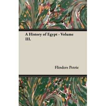A History of Egypt  Volume III. by Petrie & Flinders