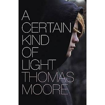 A Certain Kind of Light by Moore & Thomas