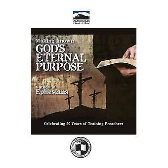 Making Known Gods Eternal Purpose by Pollard & Neal