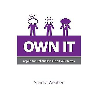 Own It regain control and live life on your terms by Webber & Sandra