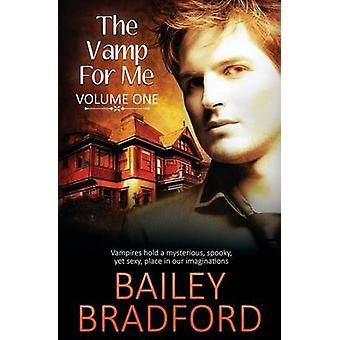 The Vamp for Me Vol 1 by Bradford & Bailey