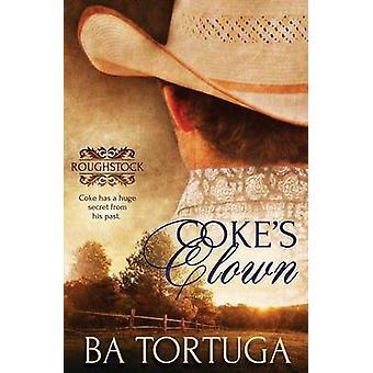 Roughstock Cokes Clown by Tortuga & BA