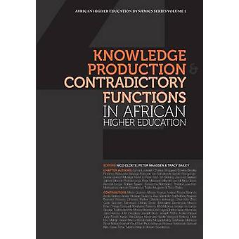 Knowledge Production and Contradictory Functions in African Higher Education by Cloete & Nico