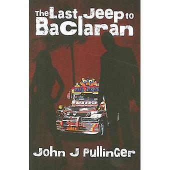 The Last Jeep to Baclaran by Pullinger & John Julian