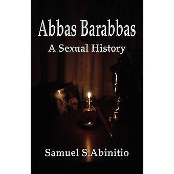 Abbas Barrabas A Sexual History by Abinitio & Samuel S.