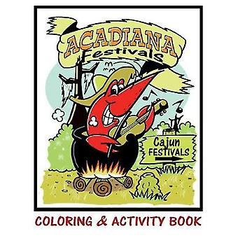 Acadiana Festivals Coloring  Activity Book by Duhon & Keith V.