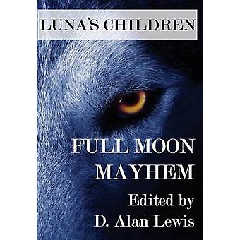 Lunas Children Full Moon Mayhem by Lewis & D. Alan