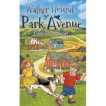 Walker Hound of Park Avenue by Klingel & Deanna K.