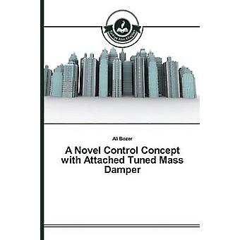 A Novel Control Concept with Attached Tuned Mass Damper by Bozer Ali