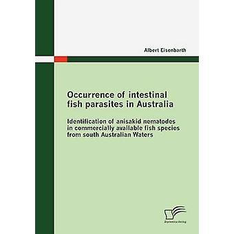 Occurrence of intestinal fish parasites in AustraliaIdentification of anisakid nematodes in commercially available fish species from south Australian Waters by Eisenbarth & Albert
