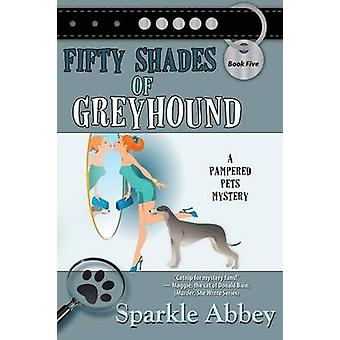 Fifty Shades of Greyhound by Abbey & Sparkle
