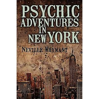 Psychic Adventures in New York by Whymant & Neville