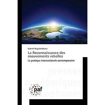 La Reconnaissance des mouvements rebelles by Mugisho Dunia Gabriel