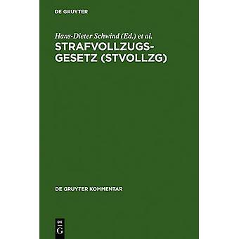 Strafvollzugsgesetz StVollzG by Schwind & HansDieter