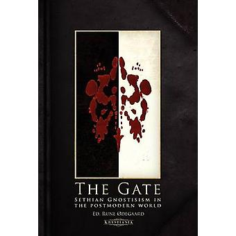 The Gate Sethian Gnosticism in the postmodern world by degaard & Rune