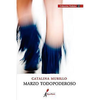 Marzo Todopoderoso by Murillo & Catalina