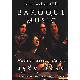 Baroque Music - Music in Western Europe - 1580-1750 by John Walter Hil
