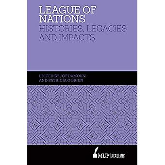 League of Nations - Histories - legacies and impact by Joy Damousi - 9