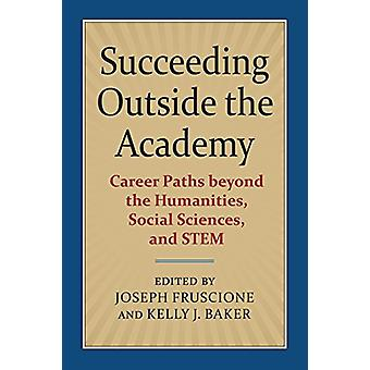 Succeeding Outside the Academy - Career Paths beyond the Humanities -