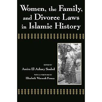 Women - the Family - and Divorce Laws in Islamic History by Amira Son