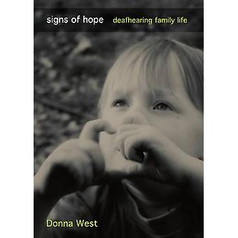 Signs of Hope - Deafhearing Family Life by Donna West - 9781443836548