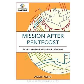 Mission after Pentecost - The Witness of the Spirit from Genesis to Re